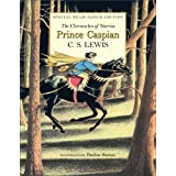 Prince Caspian Read-Aloud Edition: The Return to Narnia ~ C. S. Lewis