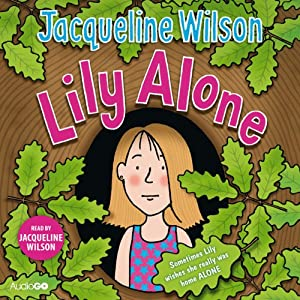 Lily Alone | [Jacqueline Wilson]