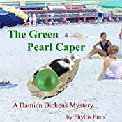 The Green Pearl Caper: Damien Dickens Mysteries, Book 1 | Phyllis Entis