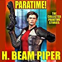 Paratime!: Collected Paratime Stories (       UNABRIDGED) by H. Beam Piper Narrated by Craig Allen