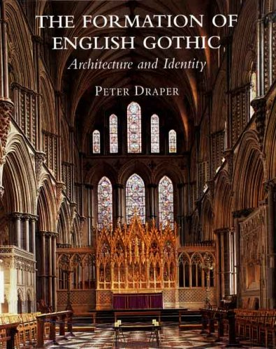 The Formation of English Gothic: Architecture and Identity (Paul Mellon Centre for Studies in British Art)