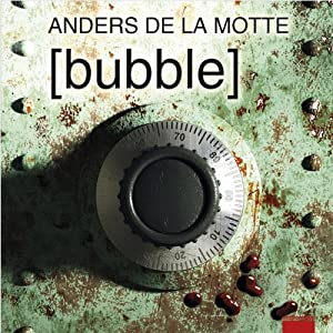 Bubble | [Anders de la Motte]