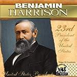 Benjamin Harrison: 23rd President of...