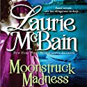 Moonstruck Madness (       UNABRIDGED) by Laurie McBain Narrated by Marian Hussey