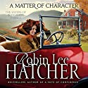 A Matter of Character: The Sisters of Bethlehem Springs Audiobook by Robin Lee Hatcher Narrated by Kathy Garver
