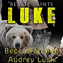 Luke: Bearly Saints, Book 3 Audiobook by Becca Fanning Narrated by Audrey Lusk