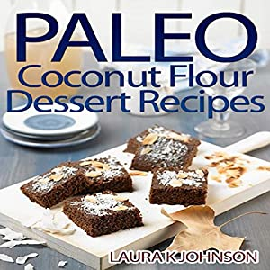 Paleo Coconut Flour Dessert Recipes Audiobook