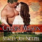 Chasin' Mason | Stacey Joy Netzel