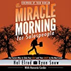 The Miracle Morning for Salespeople: The Fastest Way to Take Your Self and Your Sales to the Next Level Hörbuch von Hal Elrod, Ryan Snow, Honoree Corder Gesprochen von: Rob Actis