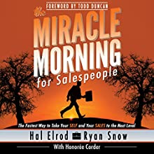 The Miracle Morning for Salespeople: The Fastest Way to Take Your Self and Your Sales to the Next Level | Livre audio Auteur(s) : Hal Elrod, Ryan Snow, Honoree Corder Narrateur(s) : Rob Actis
