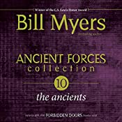 Ancient Forces Collection: The Ancients: Forbidden Doors, Book 10 | Bill Myers
