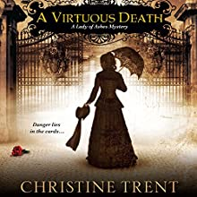 A Virtuous Death (       UNABRIDGED) by Christine Trent Narrated by Polly Lee
