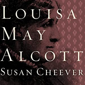 Louisa May Alcott: A Personal Biography | [Susan Cheever]