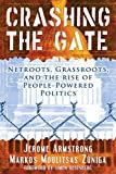 Crashing the Gate: Netroots, Grassroots, and the Rise of People-Powered Politics (1931498997) by Jerome Armstrong