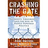 Crashing the Gate: Netroots, Grassroots, and the Rise of People-Powered Politics ~ Jerome Armstrong