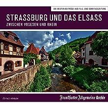 Straßburg und das Elsass: Zwischen Vogesen und Rhein Hörbuch von Sofia Egerton Gesprochen von: Olaf Pessler, Markus Kästle