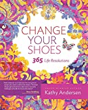 Change Your Shoes, 365 Life Resolutions