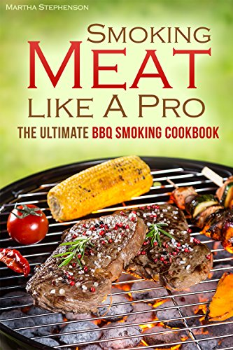 The Smoking Meat like A Pro: The Ultimate BBQ Smoking Cookbook (Wood Smoker Cook Books compare prices)