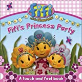 Fifi and the Flowertots - Fifi's Princess Party: A Touch and Feel Book