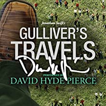 Gulliver's Travels: A Signature Performance by David Hyde Pierce (       UNABRIDGED) by Jonathan Swift Narrated by David Hyde Pierce