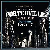 Der Turm (Porterville 17) | Anette Strohmeyer, Ivar Leon Menger