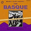 The Basque History of the World Audiobook by Mark Kurlansky Narrated by George Guidall