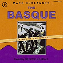 The Basque History of the World | Livre audio Auteur(s) : Mark Kurlansky Narrateur(s) : George Guidall