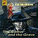 The Gutter and the Grave: A Hard Case Crime Novel (       UNABRIDGED) by Ed McBain Narrated by Richard Ferrone