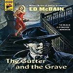 The Gutter and the Grave: A Hard Case Crime Novel | Ed McBain