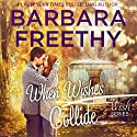 When Wishes Collide: Wish Series (       UNABRIDGED) by Barbara Freethy Narrated by Amy Rubinate