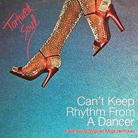 Can't Keep Rhythm From A Dancer