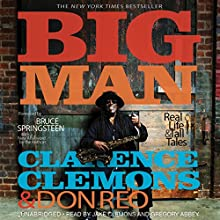 Big Man: Real Life & Tall Tales (       UNABRIDGED) by Clarence Clemons, Don Reo, Bruce Springsteen (Foreword) Narrated by Jake Clemons