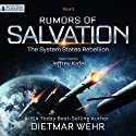 Rumors of Salvation: The System States Rebellion, Book 3 Audiobook by Dietmar Wehr Narrated by Jeffrey Kafer