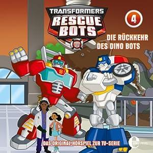 Die Rückkehr des Dino Bots (Transformers Rescue Bots 4) Hörspiel