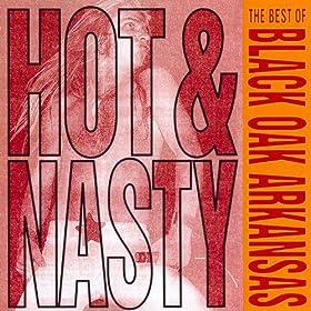 Hot And Nasty: The Best Of Black Oak Arkansas