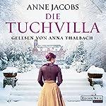 Die Tuchvilla (Die Tuchvilla-Saga 1) | Anne Jacobs