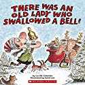 There Was an Old Lady Who Swallowed a Bell! Audiobook by Lucille Colandro Narrated by Skip Hinnant