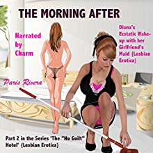 The Morning After: Diana's Ecstatic Wake-up with her Girlfriend's Maid (Lesbian Erotica).: Part 2 in the Series 'The