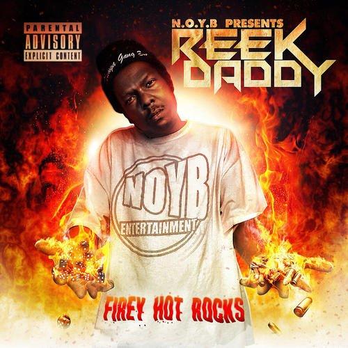Reek Daddy - Firey Hot Rocks(X)