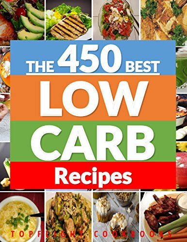 Low Carb Cookbook: 450 BEST LOW CARB DIET RECIPES (low carb diet for beginners, lose weight, Atkins diet, low carb foods, low carb diet weight loss, low carb food list) (Low Carb Crock Pot Recipe Book compare prices)