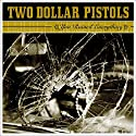 Two Dollar Pistols - You Ruined Everything [Audio CD]<br>$421.00
