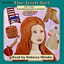 The Irish Girl: First Children of Farmington, Book 6 Audiobook by Lisa J. Lickel Narrated by Rebecca Winder