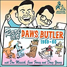 Rare Daws Butler, Vol. 4: 1959 - 1960  by Charles Dawson Butler Narrated by Charles Dawson Butler, Various performers