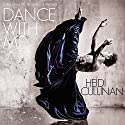 Dance with Me (       UNABRIDGED) by Heidi Cullinan Narrated by Iggy Toma