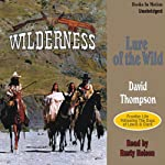 Lure of the Wild: Wilderness Series #2 (       UNABRIDGED) by David Thompson Narrated by Rusty Nelson
