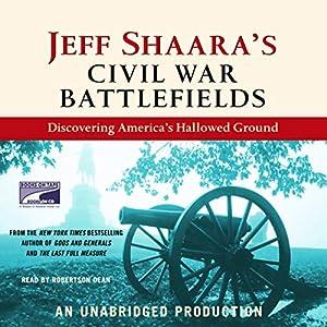 Jeff Shaara's Civil War Battlefields Audiobook