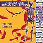 Diseases and Human Evolution | Ethne Barnes