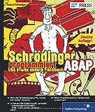 Schrödinger programmiert ABAP: Das etwas andere Fachbuch (SAP PRESS)