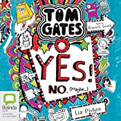 Yes! No (Maybe...): Tom Gates, Book 8 | Liz Pichon