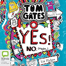 Yes! No (Maybe...): Tom Gates, Book 8 (       UNABRIDGED) by Liz Pichon Narrated by Rupert Grint